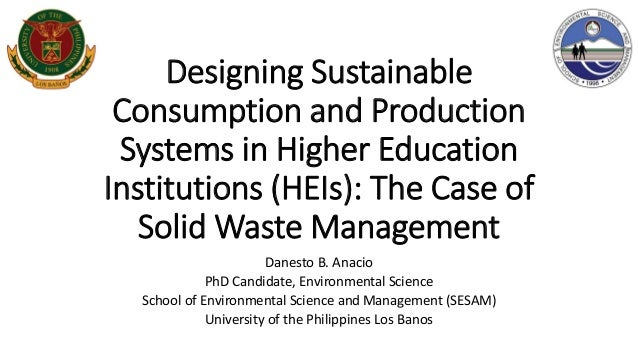 Designing Sustainable Consumption and Production Systems in Higher Education Institutions (HEIs): The Case of Solid Waste ...