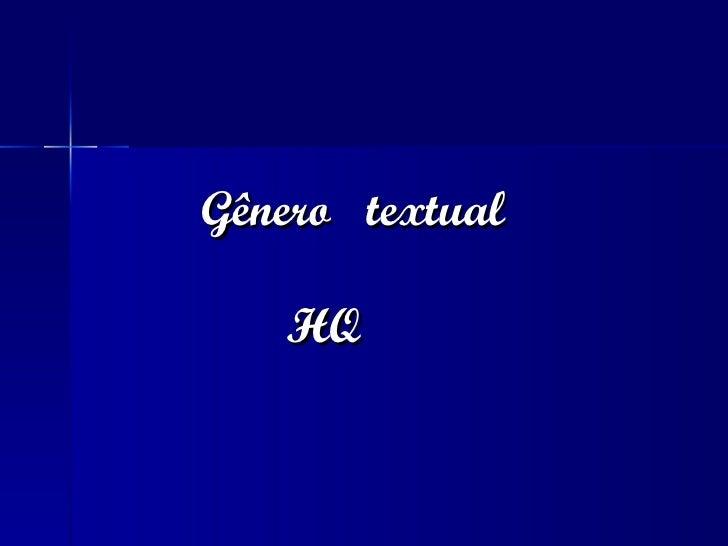 Gênero  textual      HQ