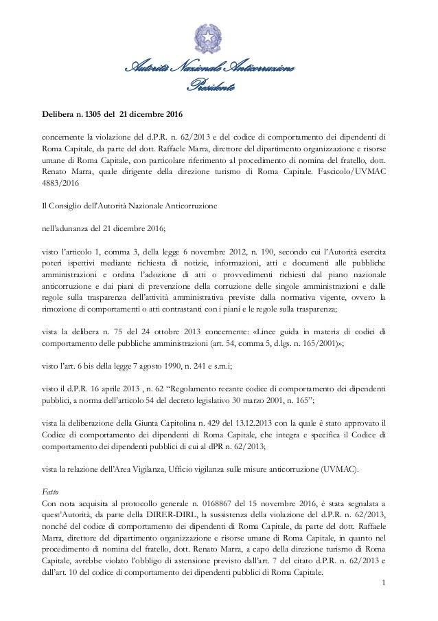 Autorità Nazionale Anticorruzione Presidente 1 Delibera n. 1305 del 21 dicembre 2016 concernente la violazione del d.P.R. ...