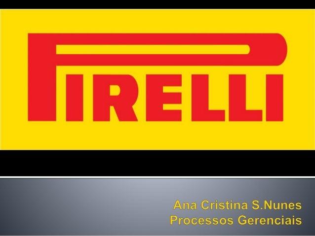 """ Fundação  No Brasil  A Marca no Mundo """" A Comunicação da Pirelli olha para o Futuro, sem jamais esquecer o seu passado..."""