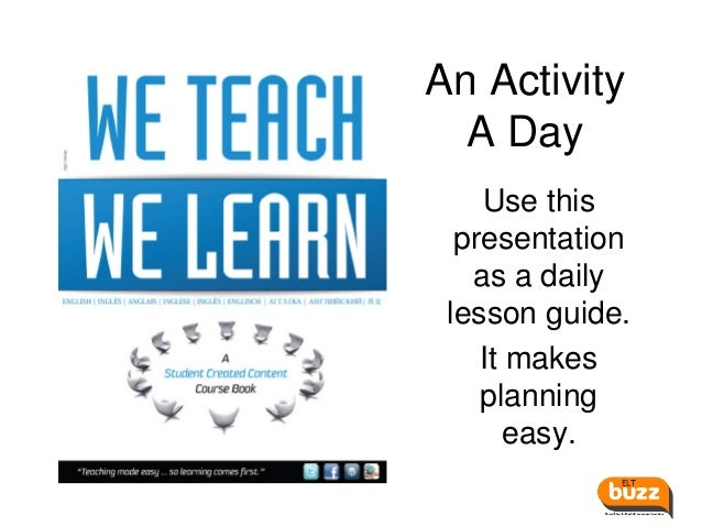 An Activity A Day Use this presentation as a daily lesson guide. It makes planning easy.