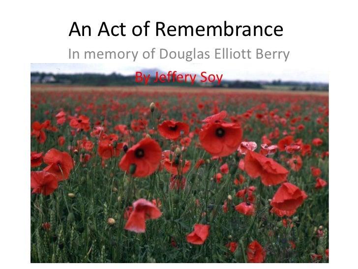 An Act of RemembranceIn memory of Douglas Elliott Berry         By Jeffery Soy