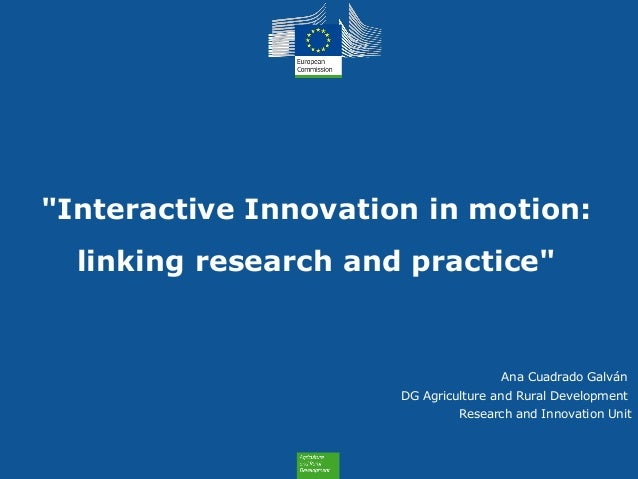 "Health and Consumers Health and Consumers ""Interactive Innovation in motion: linking research and practice"" Ana Cuadrado G..."