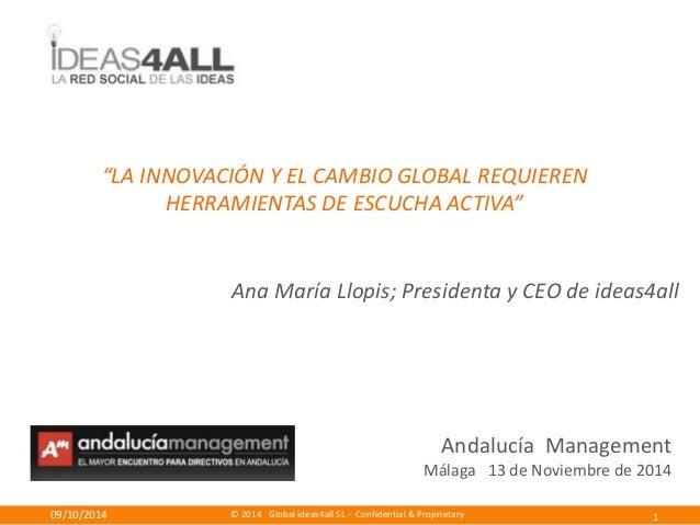 """""""LA INNOVACIÓN Y EL CAMBIO GLOBAL REQUIEREN  HERRAMIENTAS DE ESCUCHA ACTIVA""""  Ana María Llopis; Presidenta y CEO de ideas4..."""
