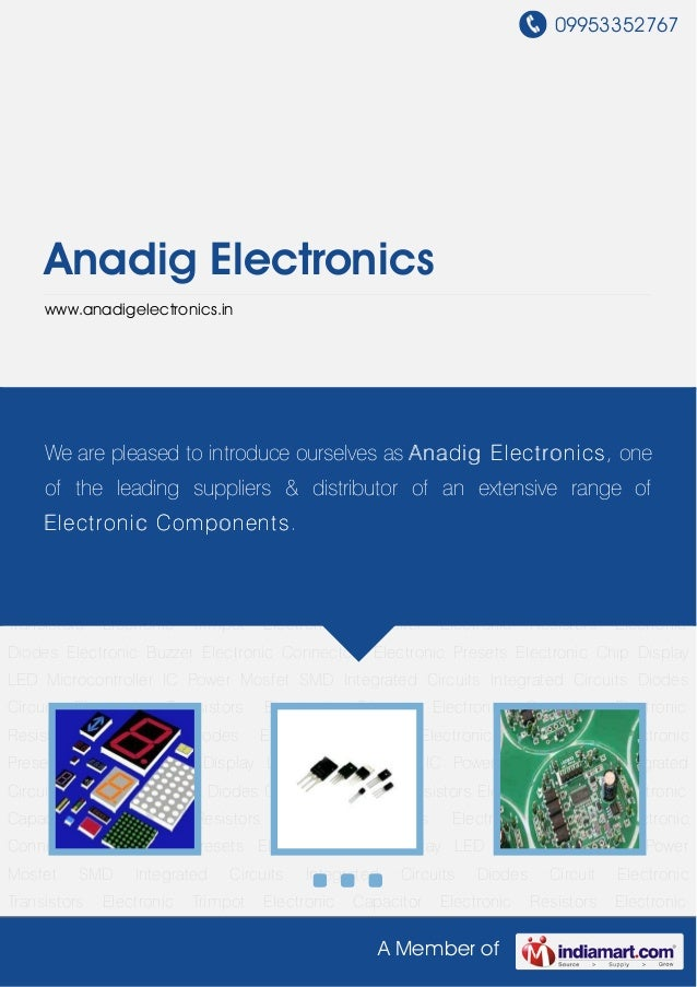 09953352767     Anadig Electronics     www.anadigelectronics.inDisplay LED Microcontroller IC Power Mosfet SMD Integrated ...