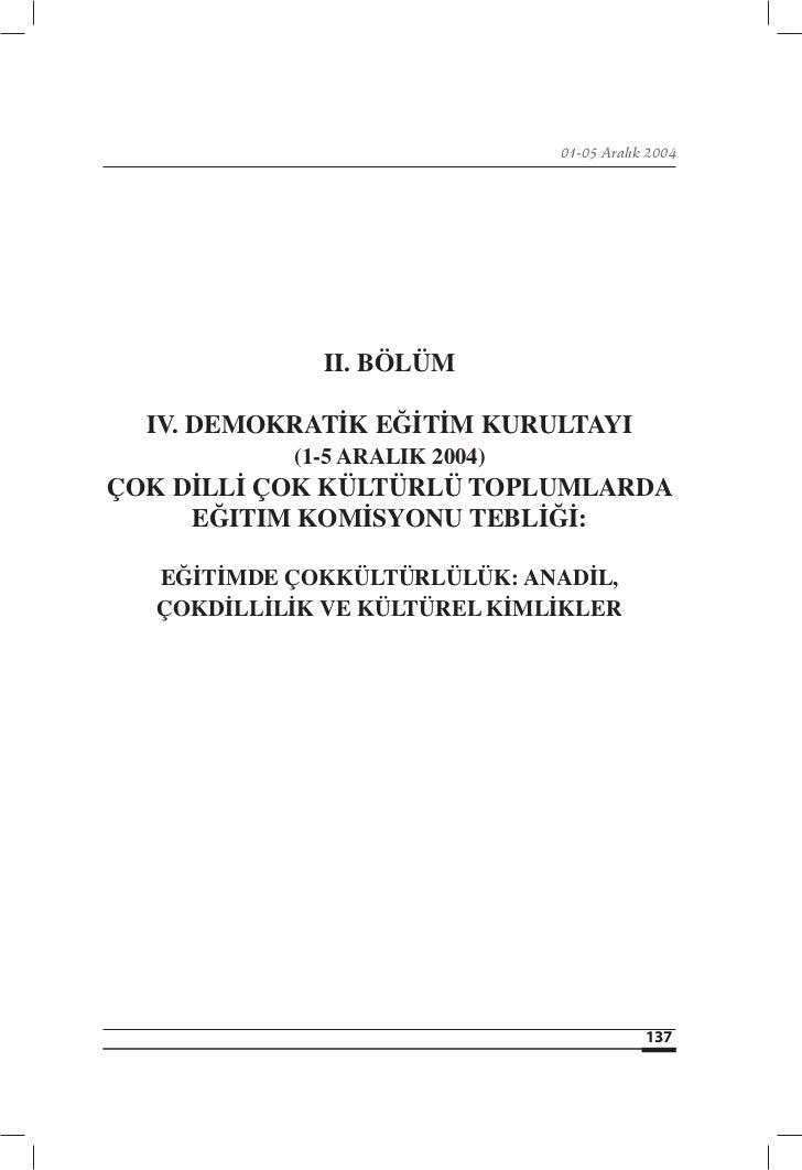 01-05 Aralık 2004             II. BÖLÜM  IV. DEMOKRATİK EĞİTİM KURULTAYI           (1-5 ARALIK 2004)ÇOK DİLLİ ÇOK KÜLTÜRLÜ...