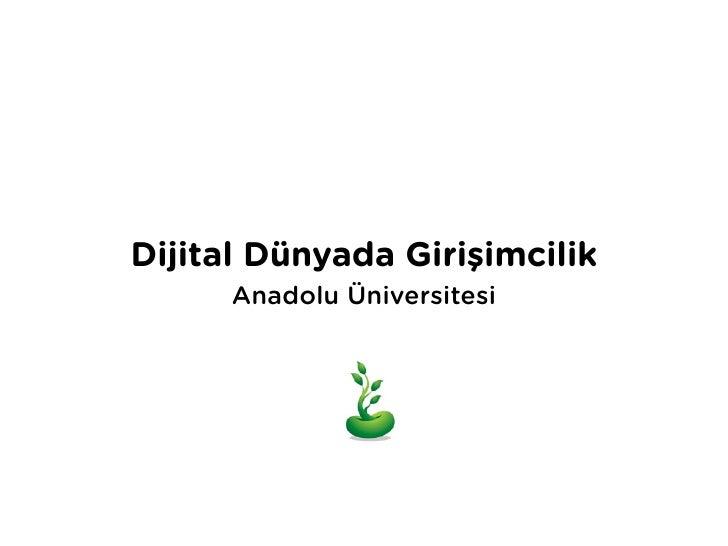 Dijital Dünyada Girişimcilik       Anadolu Üniversitesi