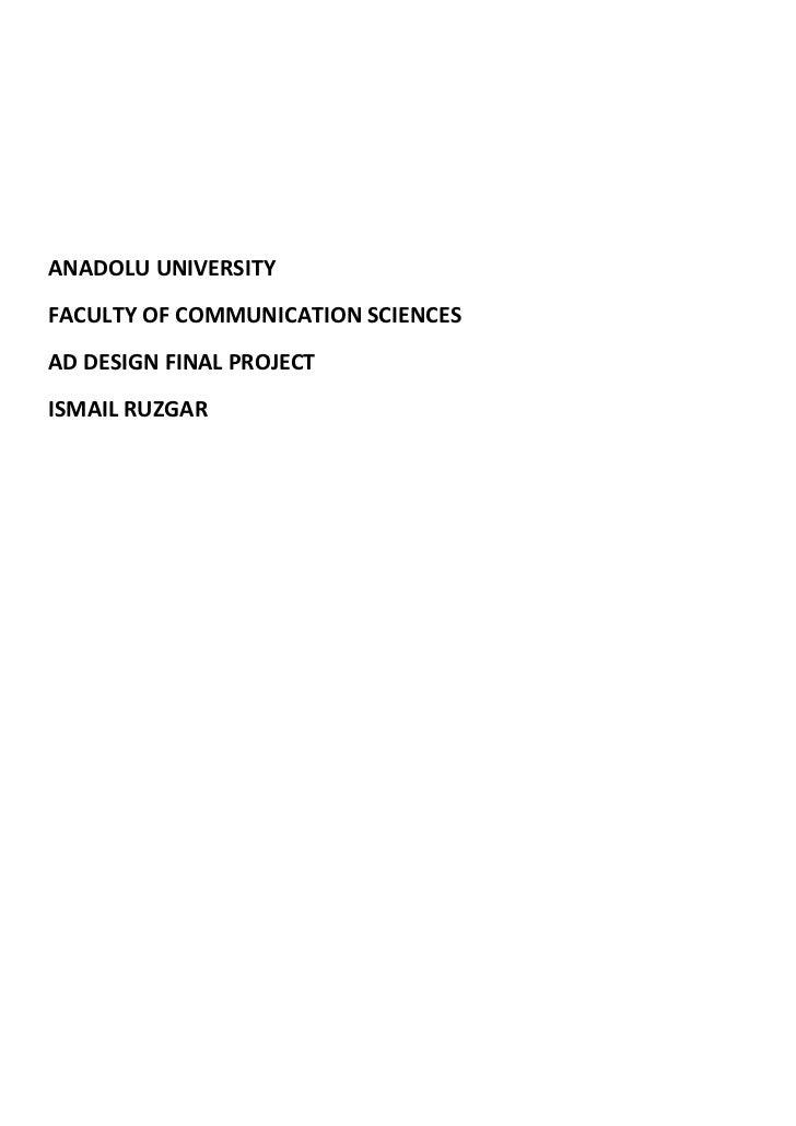 ANADOLU UNIVERSITYFACULTY OF COMMUNICATION SCIENCESAD DESIGN FINAL PROJECTISMAIL RUZGAR