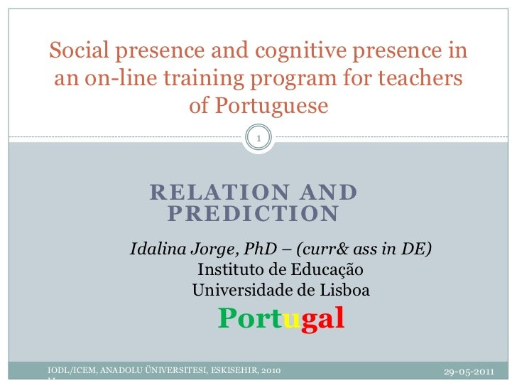Relationandprediction<br />23-10-2010<br />Idalina Jorge, PhD – (curr&assin DE)<br />Instituto de Educação<br />Universida...