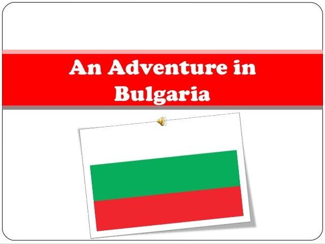 An Adventure in Bulgaria