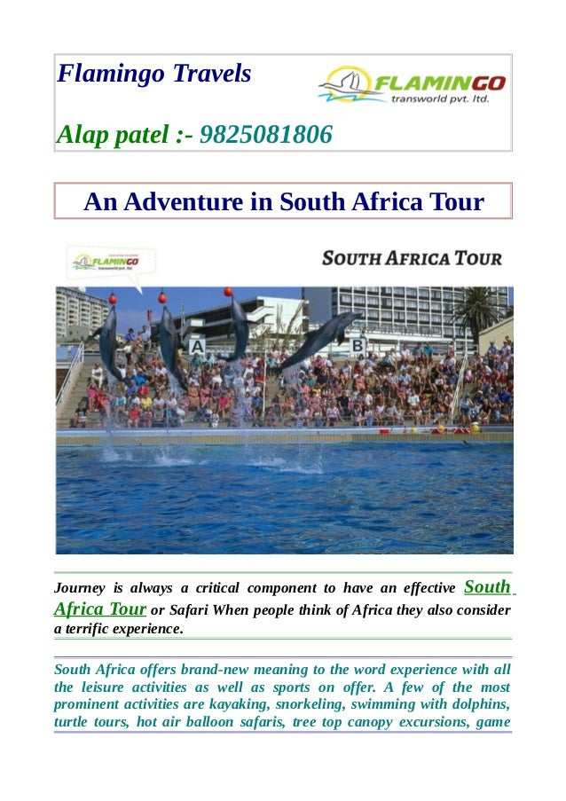 Flamingo Travels Alap patel :- 9825081806 An Adventure in South Africa Tour Journey is always a critical component to have...