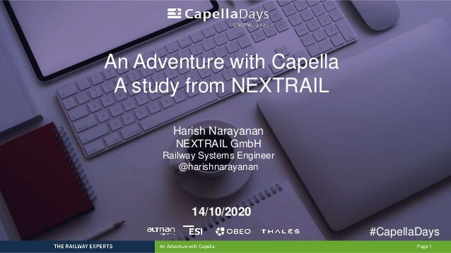 An Adventure with Capella Page 1 14/10/2020 An Adventure with Capella A study from NEXTRAIL #CapellaDays Harish Narayanan ...