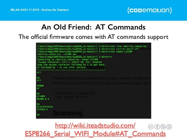MILAN 20/21.11.2015 - Andrea De Gaetano An Old Friend: AT Commands The official firmware comes with AT commands support http...