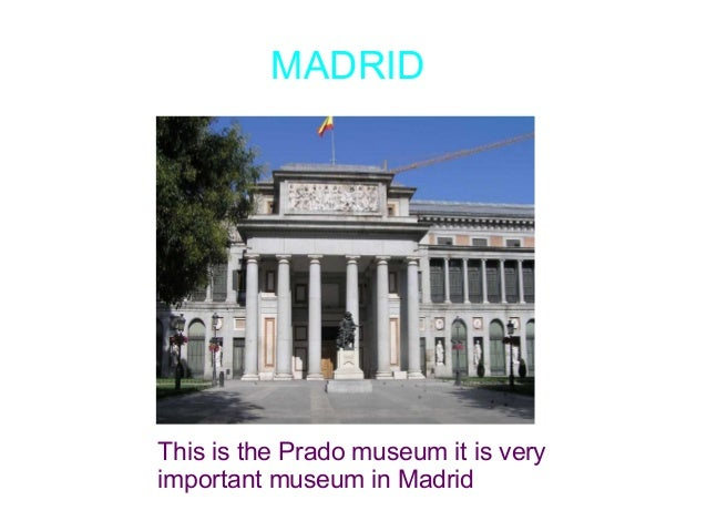 MADRID This is the Prado museum it is very important museum in Madrid