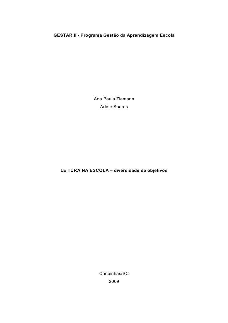 GESTAR II - Programa Gestão da Aprendizagem Escola                     Ana Paula Ziemann                    Arlete Soares ...