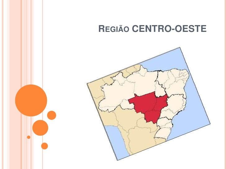 Região CENTRO-OESTE<br />