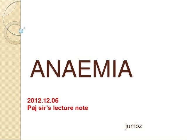 ANAEMIA2012.12.06Paj sir's lecture note                         jumbz