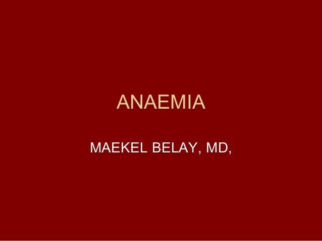 ANAEMIA MAEKEL BELAY, MD,