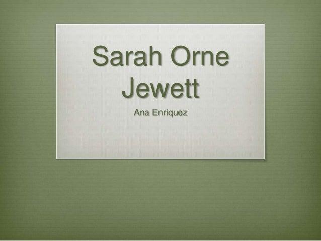 Sarah Orne Jewett Ana Enriquez