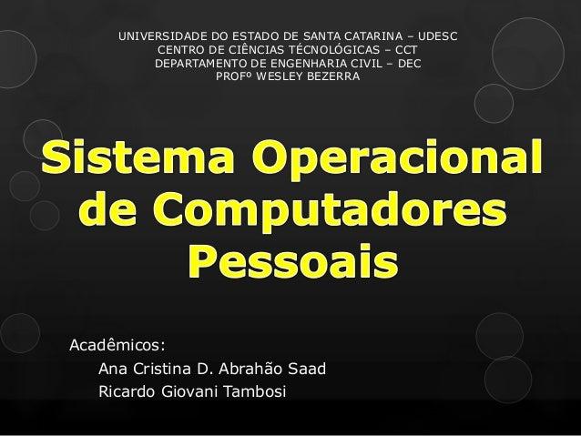UNIVERSIDADE DO ESTADO DE SANTA CATARINA – UDESC          CENTRO DE CIÊNCIAS TÉCNOLÓGICAS – CCT          DEPARTAMENTO DE E...