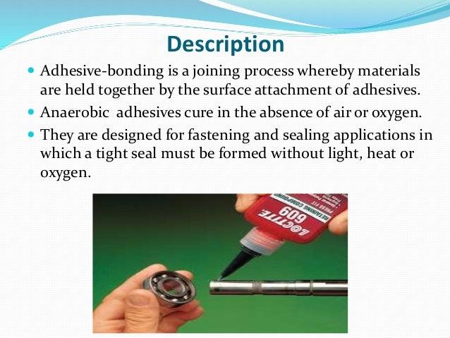 Anaerobic adhesive bonding