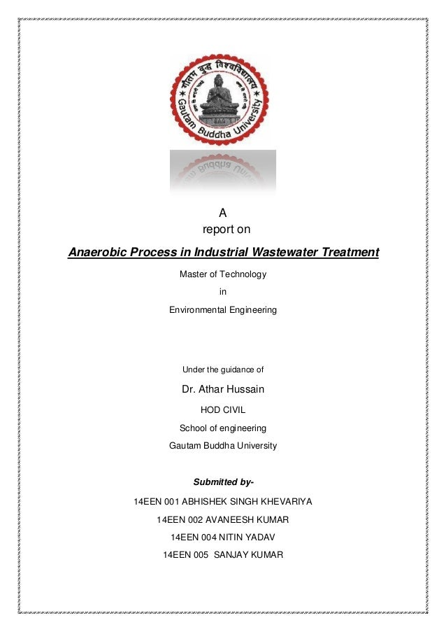 A  report on  Anaerobic Process in Industrial Wastewater Treatment  Master of Technology  in  Environmental Engineering  U...