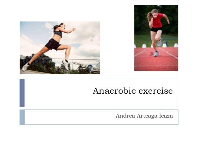 Anaerobic exercise  Andrea Arteaga Icaza