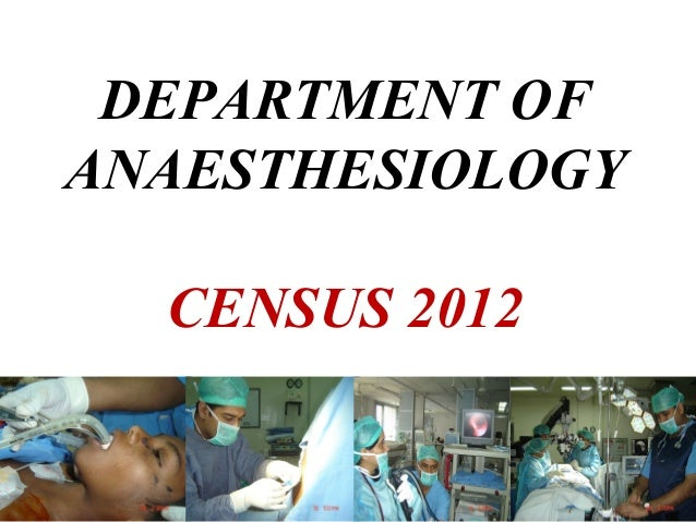 DEPARTMENT OFANAESTHESIOLOGYCENSUS 2012