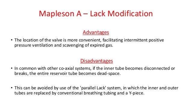Mapleson A – Lack Modification Advantages • The location of the valve is more convenient, facilitating intermittent positi...