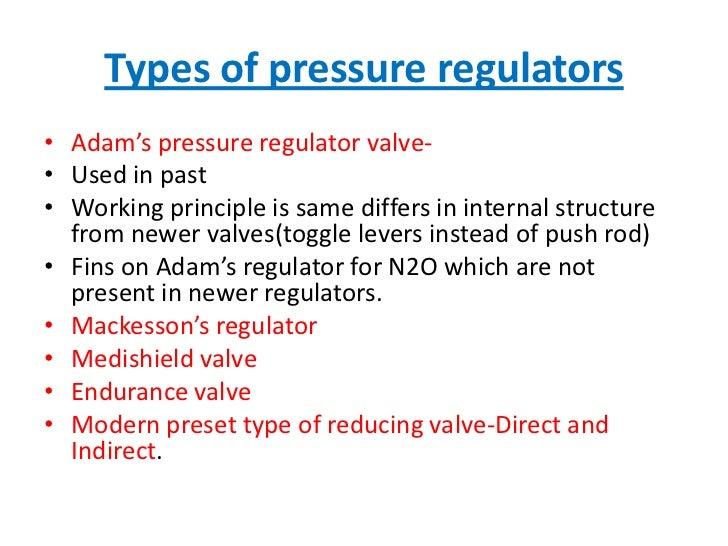 Types of pressure regulators<br />Adam's pressure regulatorvalve-<br />Used in past<br />Working principle is same differs...