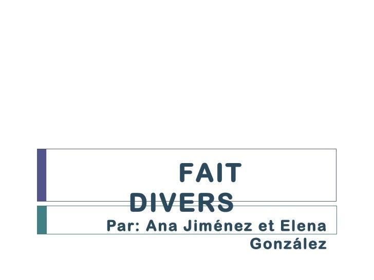 Par: Ana Jiménez et Elena González FAIT DIVERS