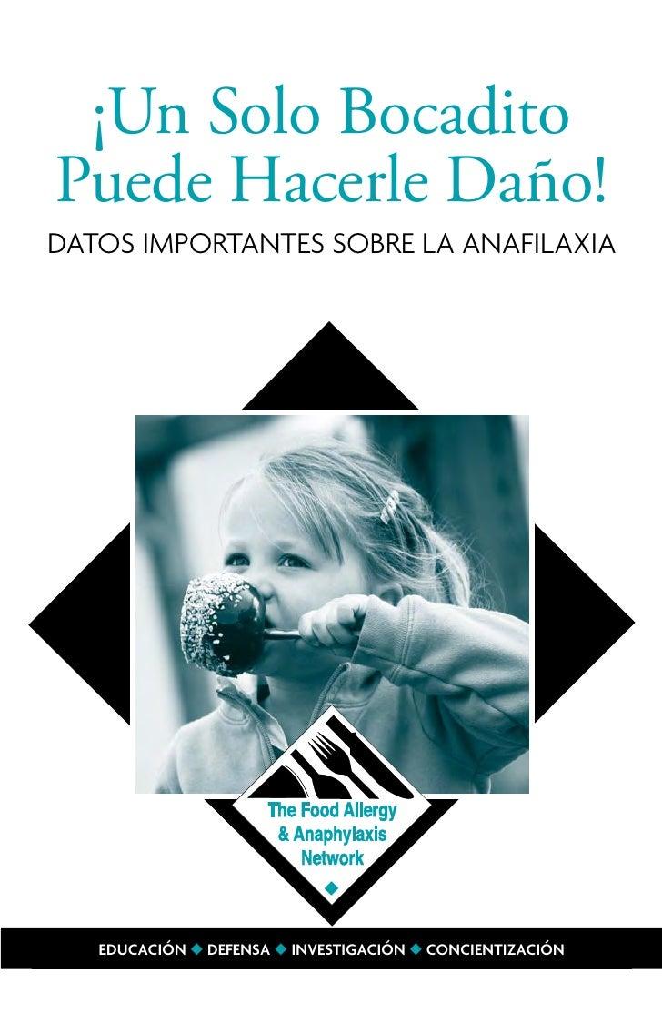 ¡Un Solo BocaditoPuede Hacerle Daño!DATOS IMPORTANTES SOBRE LA ANAFILAXIA   EDUCACIÓN u DEFENSA u INVESTIGACIÓN u CONCIENT...