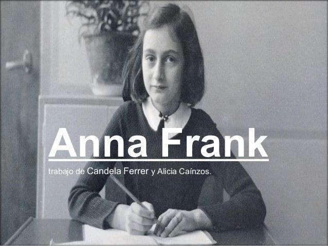 Anna Franktrabajo de Candela Ferrer y Alicia Caínzos.