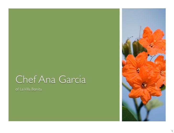 Chef Ana Garciaof La Villa Bonita                     1