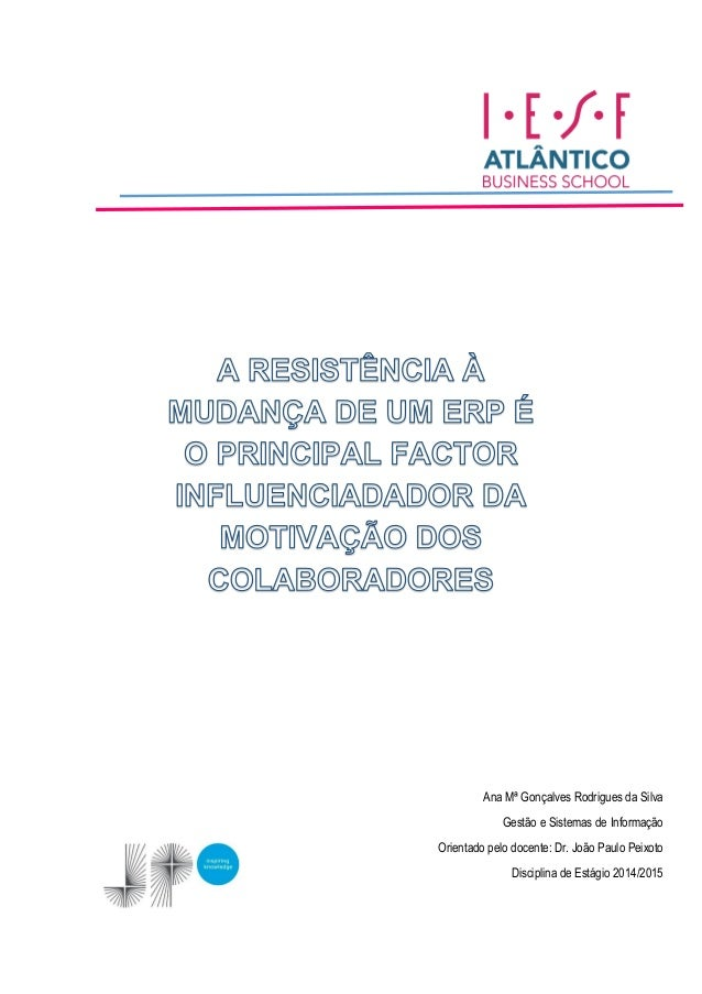 Ana Mª Gonçalves Rodrigues da Silva Gestão e Sistemas de Informação Orientado pelo docente: Dr. João Paulo Peixoto Discipl...