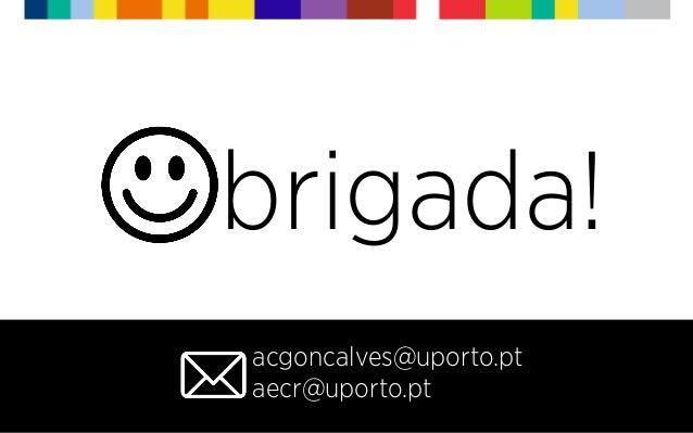 brigada! acgoncalves@uporto.pt aecr@uporto.pt
