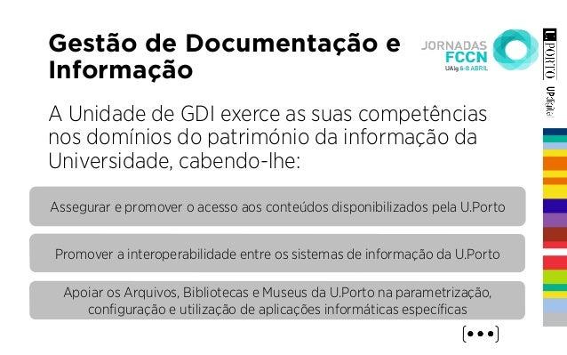 Gestão de Documentação e Informação A Unidade de GDI exerce as suas competências nos domínios do património da informação ...
