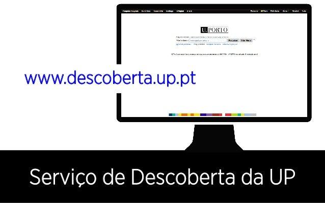 Serviço de Descoberta da UP www.descoberta.up.pt