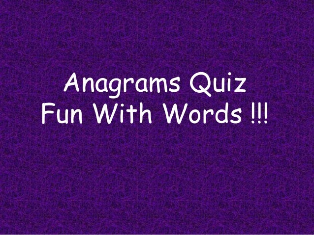 Anagrams Quiz Fun With Words !!!