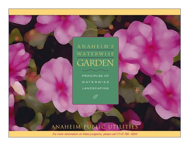 Anaheim's                   Waterwise                   Garden                       PRINCIPLES OF                       W...