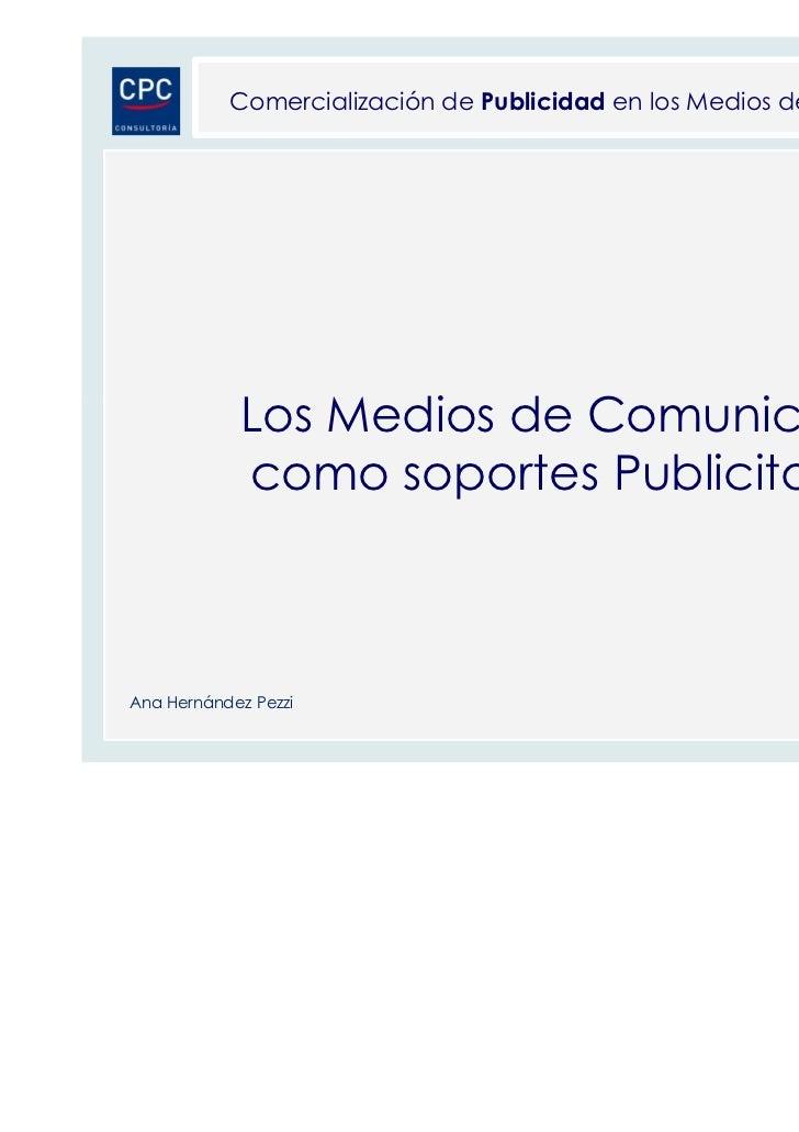 Comercialización de Publicidad en los Medios de Comunicación            Los Medios de Comunicación            como soporte...