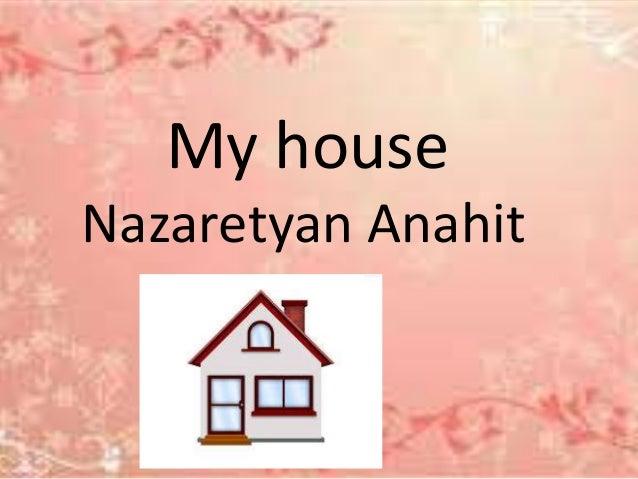 My house Nazaretyan Anahit