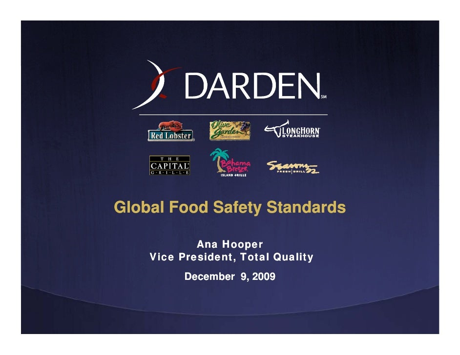 Global Food Safety Standards              Ana Hooper     Vice President, Total Quality           December 9, 2009