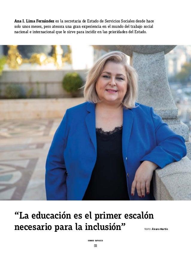 """s o m o s c a p a c e s 08 """"La educación es el primer escalón necesario para la inclusión"""" TEXTO Álvaro Martín Ana I. Lim..."""
