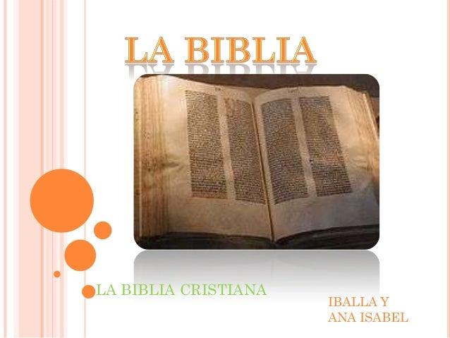 LA BIBLIA CRISTIANA                      IBALLA Y                      ANA ISABEL