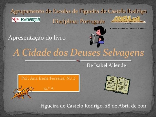 Agrupamento de Escolas de Figueira de Castelo Rodrigo Disciplina: Português  Apresentação do livro  A Cidade dos Deuses Se...