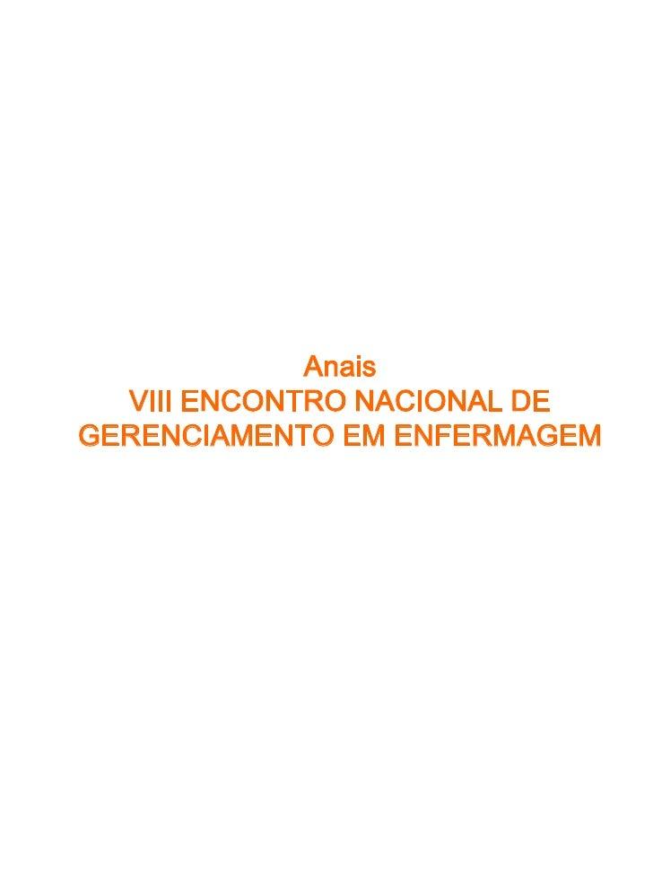 Anais  VIII ENCONTRO NACIONAL DEGERENCIAMENTO EM ENFERMAGEM