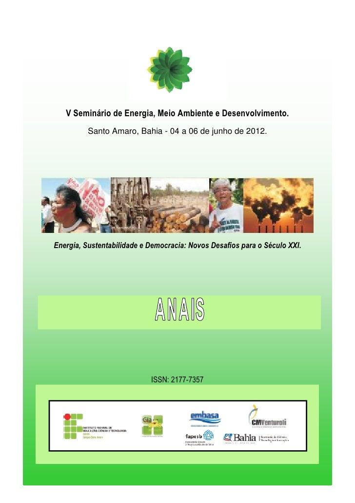 V Seminário de Energia, Meio Ambiente e Desenvolvimento.          Santo Amaro, Bahia - 04 a 06 de junho de 2012.Energia, S...