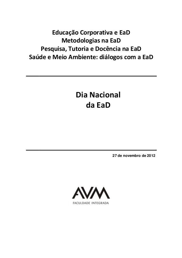 Educação Corporativa e EaD Metodologias na EaD Pesquisa, Tutoria e Docência na EaD Saúde e Meio Ambiente: diálogos com a E...