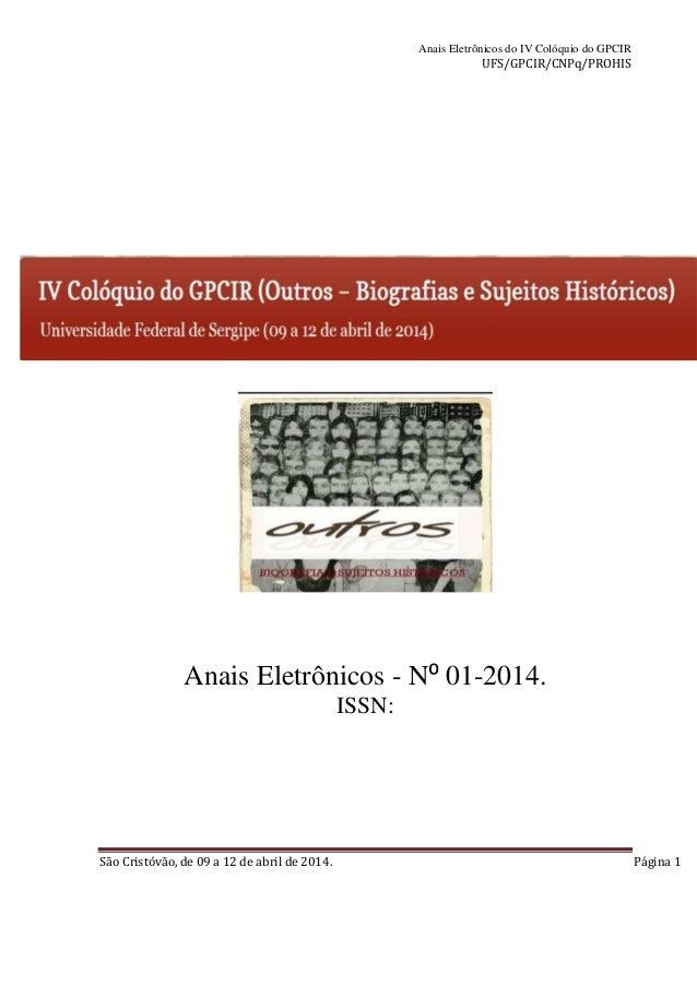 Anais Eletrônicos do IV Colóquio do GPCIR  UFS/GPCIR/CNPq/PROHIS  Anais Eletrônicos - N⁰ 01-2014.  ISSN:  São Cristóvão, d...